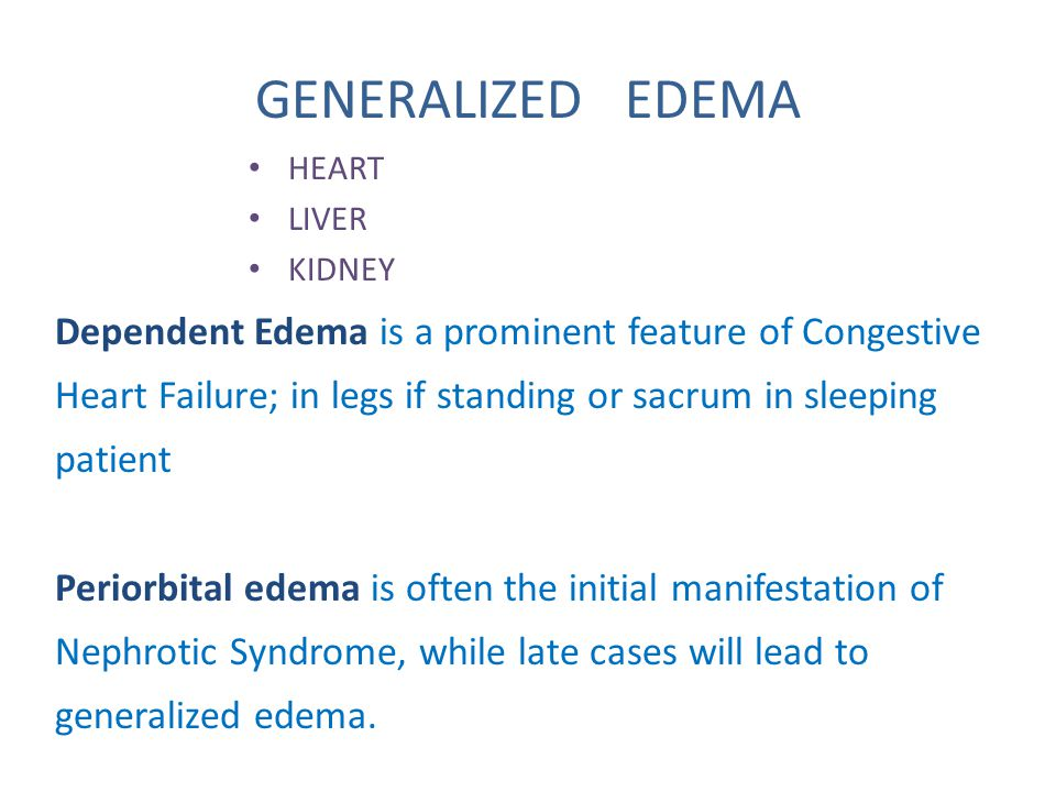 GENERALIZED EDEMA HEART. LIVER. KIDNEY.