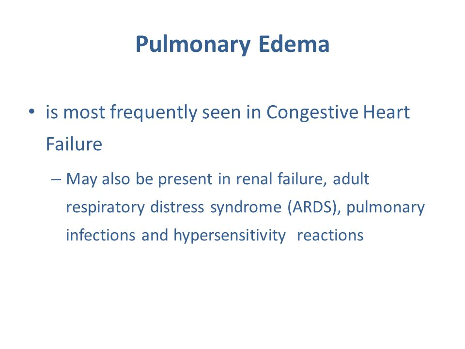 Pulmonary Edema is most frequently seen in Congestive Heart Failure