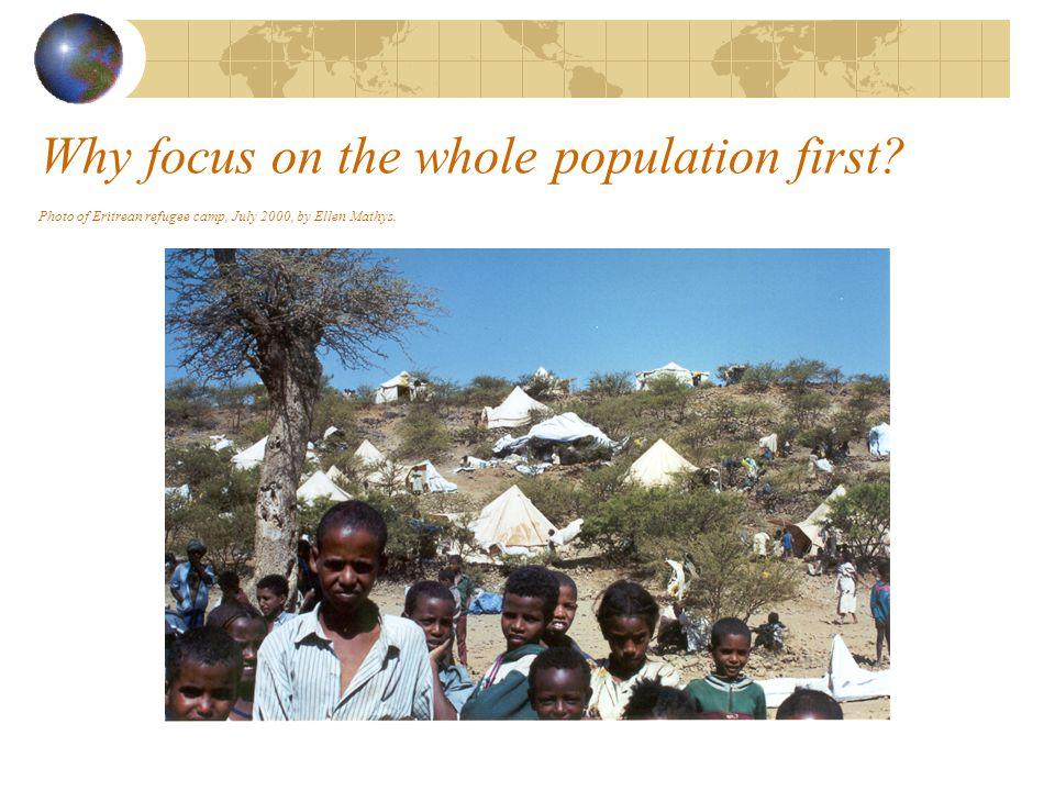 Why focus on the whole population first