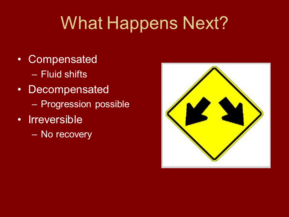 What Happens Next Compensated Decompensated Irreversible Fluid shifts