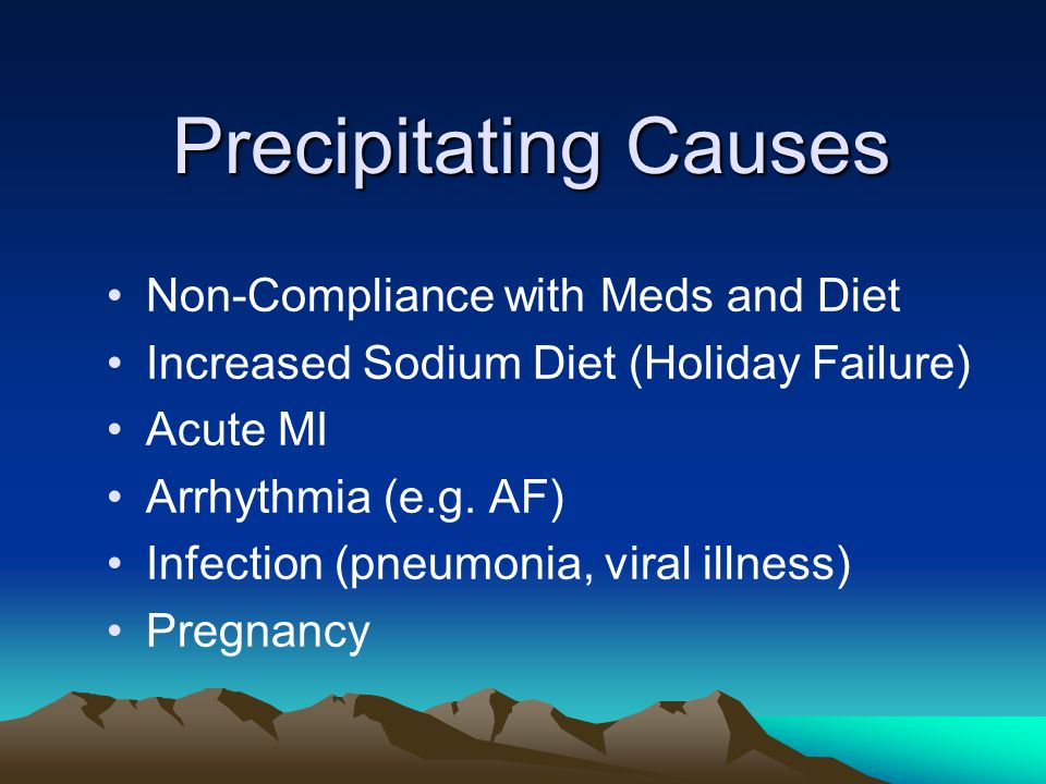 Precipitating Causes Non-Compliance with Meds and Diet