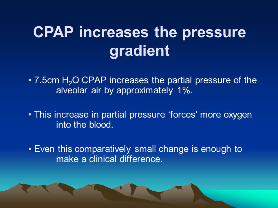 CPAP increases the pressure gradient