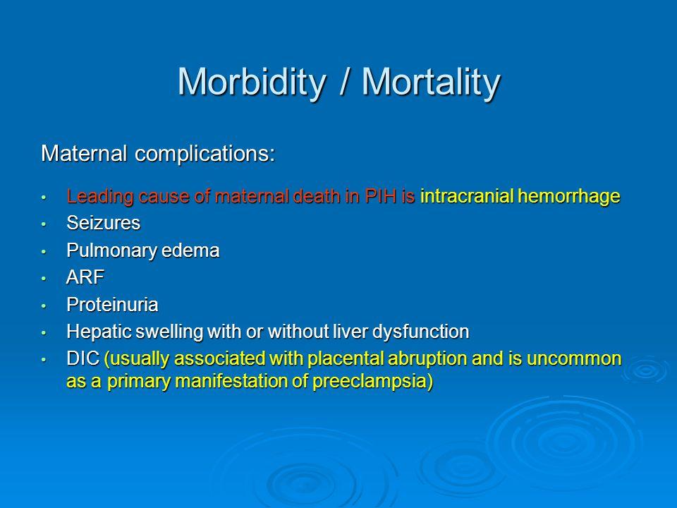 Morbidity / Mortality Maternal complications: