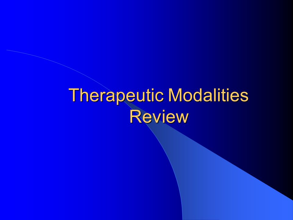 Therapeutic Modalities Review