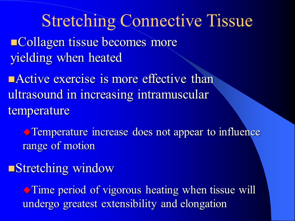 Stretching Connective Tissue