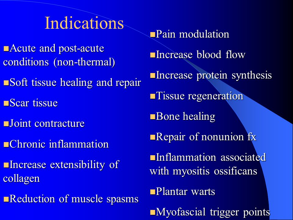 Indications Pain modulation Increase blood flow