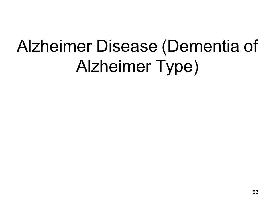 Alzheimer Disease (Dementia of Alzheimer Type)