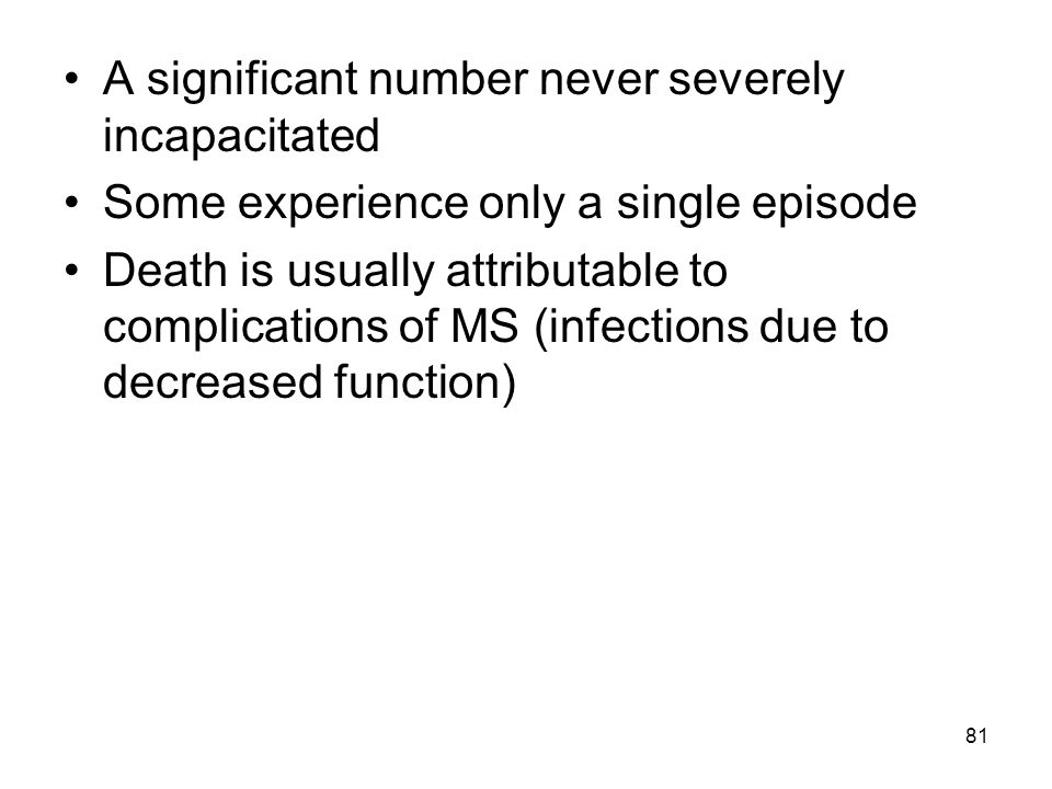 A significant number never severely incapacitated