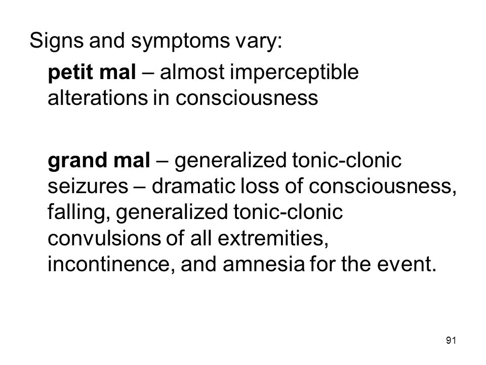 Signs and symptoms vary:
