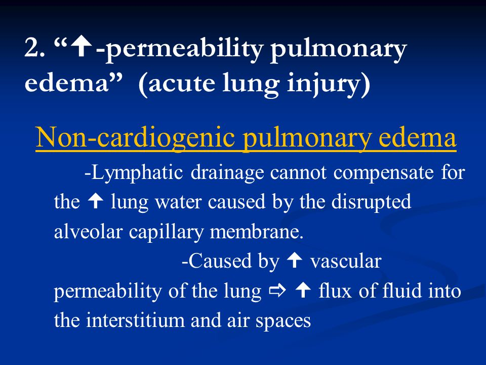 2. -permeability pulmonary edema (acute lung injury)