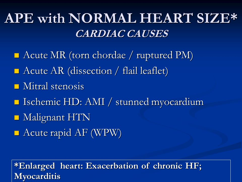 APE with NORMAL HEART SIZE* CARDIAC CAUSES
