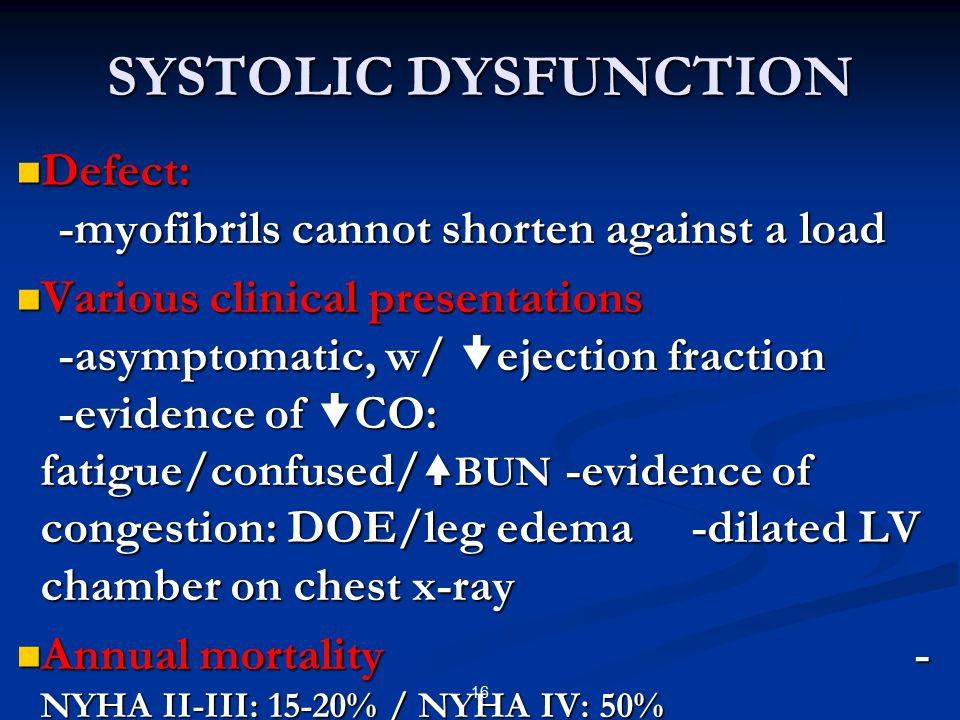 SYSTOLIC DYSFUNCTION Defect: -myofibrils cannot shorten against a load
