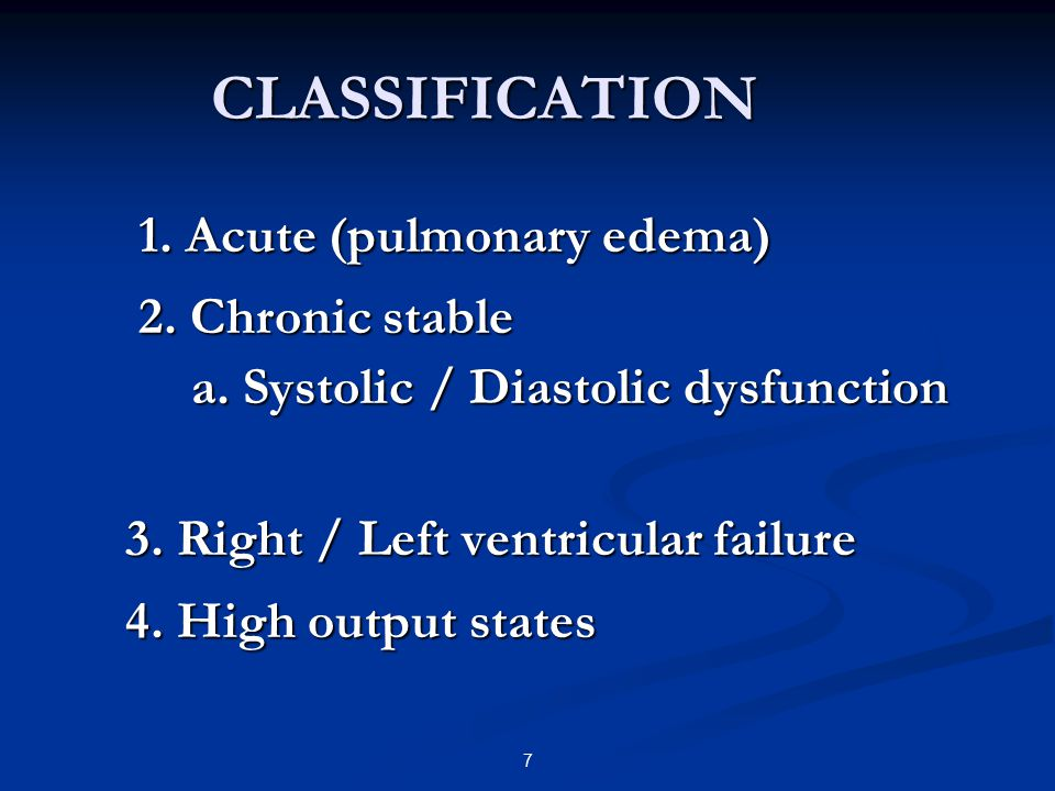 CLASSIFICATION 2. Chronic stable a. Systolic / Diastolic dysfunction