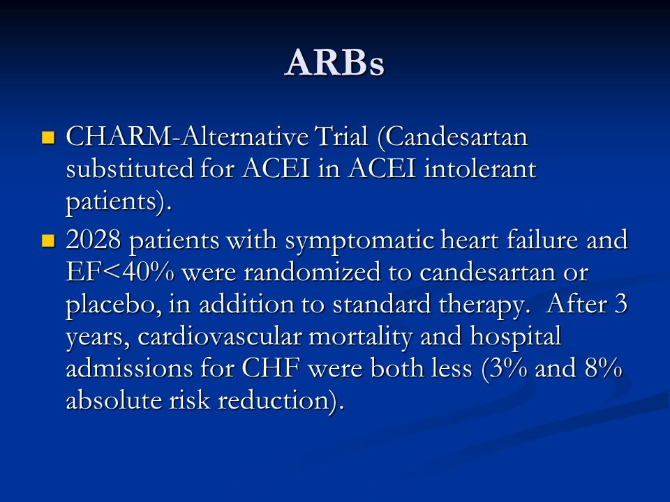 ARBs CHARM-Alternative Trial (Candesartan substituted for ACEI in ACEI intolerant patients).