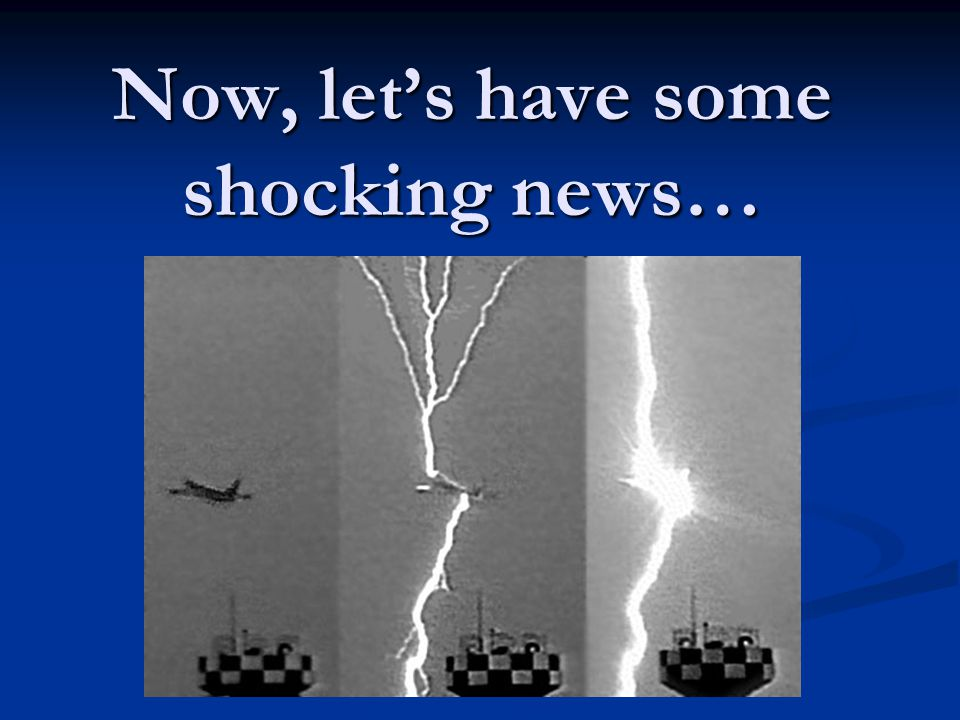 Now, let's have some shocking news…