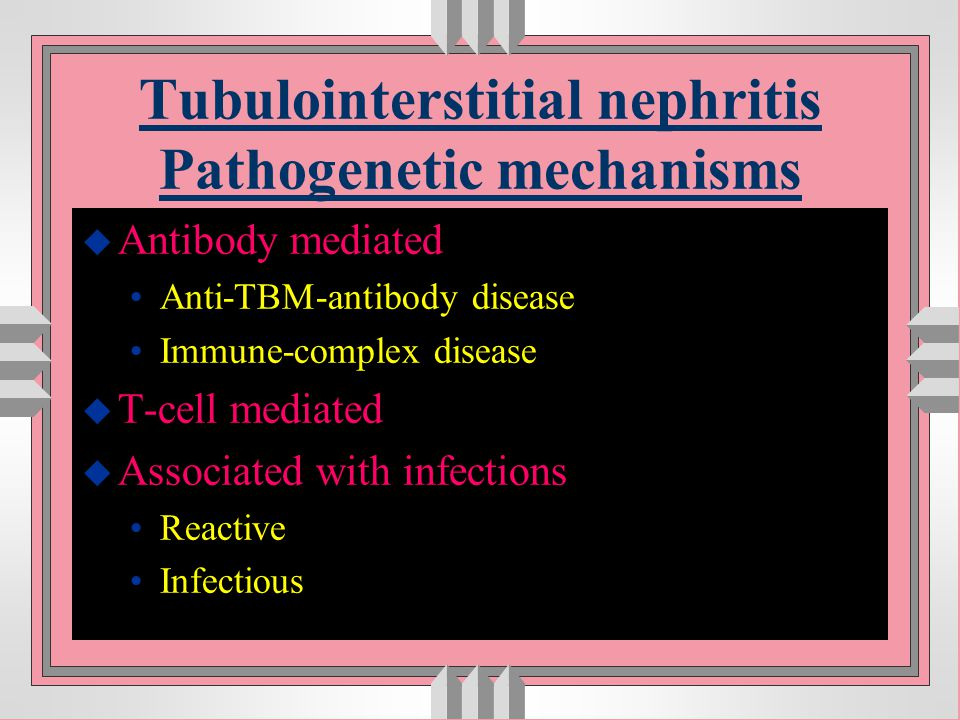 Tubulointerstitial nephritis Pathogenetic mechanisms