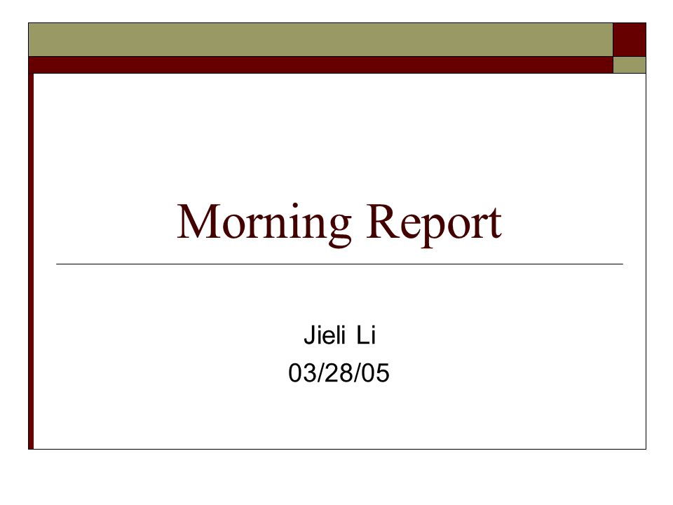 Morning Report Jieli Li 03/28/05