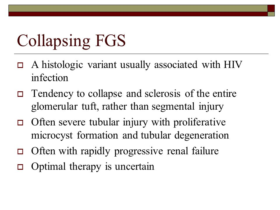 Collapsing FGS A histologic variant usually associated with HIV infection.