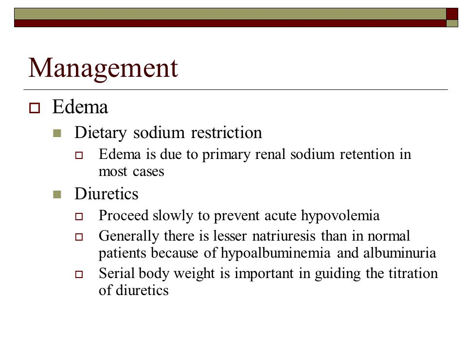 Management Edema Dietary sodium restriction Diuretics