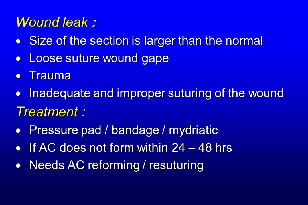 Wound leak : Treatment : Size of the section is larger than the normal
