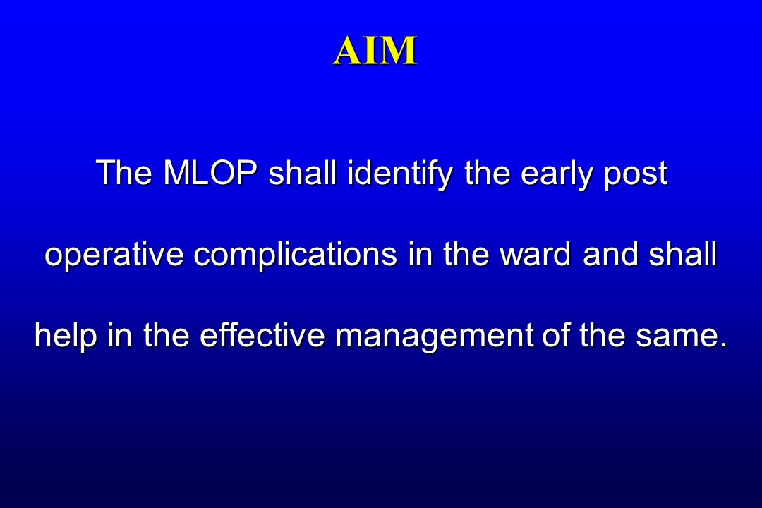 AIM The MLOP shall identify the early post