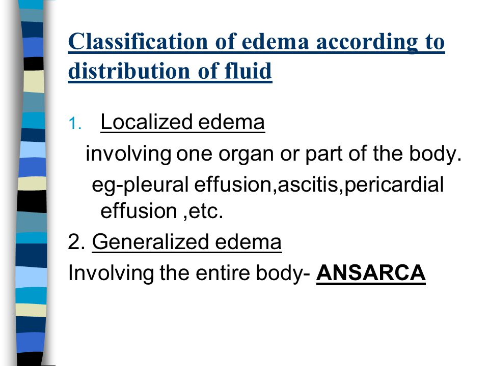 Classification of edema according to distribution of fluid
