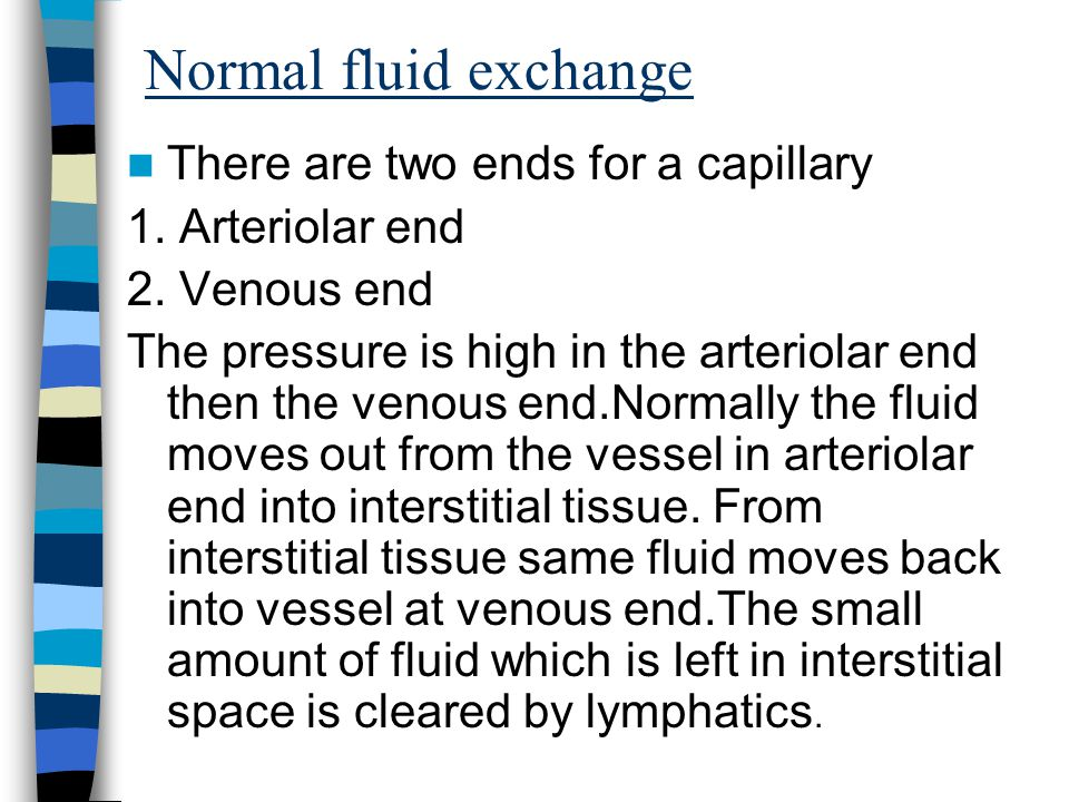 Normal fluid exchange There are two ends for a capillary