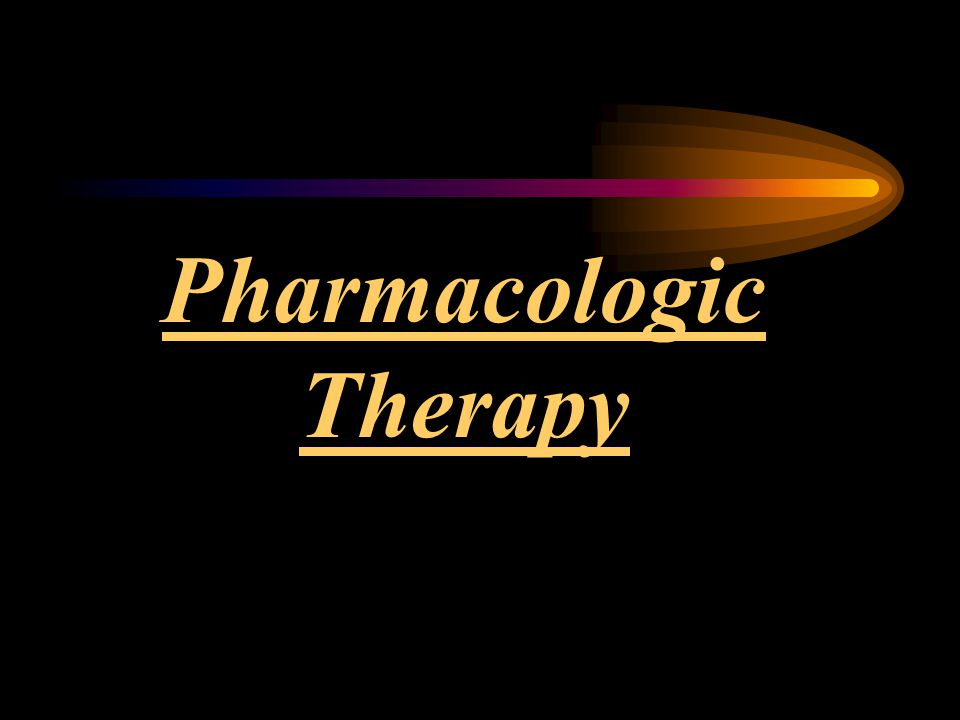 Pharmacologic Therapy
