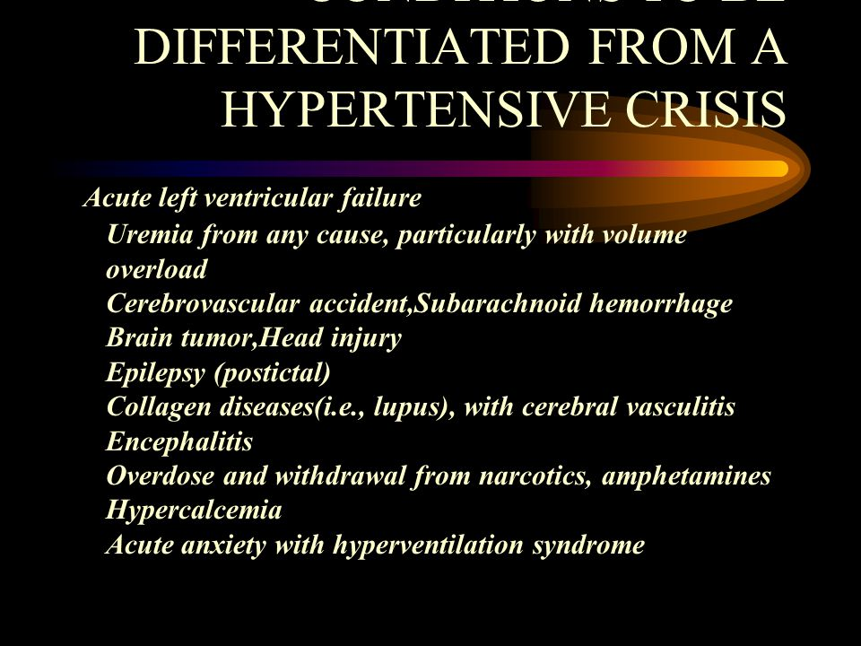CONDITIONS TO BE DIFFERENTIATED FROM A HYPERTENSIVE CRISIS