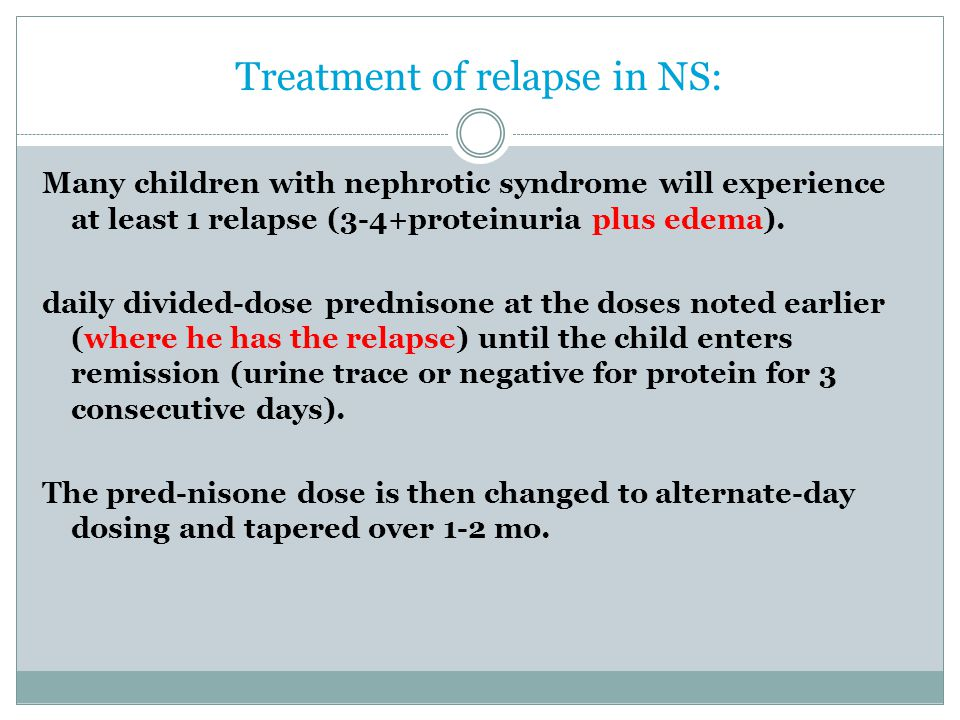 Treatment of relapse in NS: