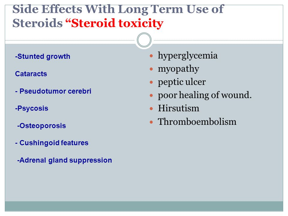 Side Effects With Long Term Use of Steroids Steroid toxicity