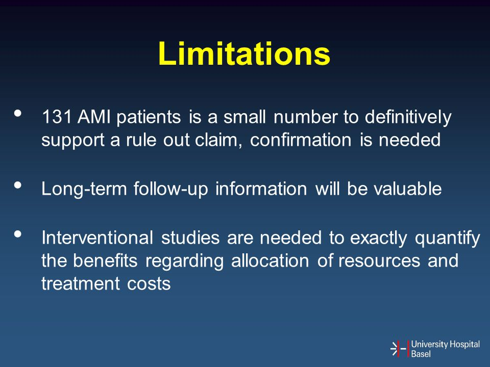Limitations 131 AMI patients is a small number to definitively support a rule out claim, confirmation is needed.