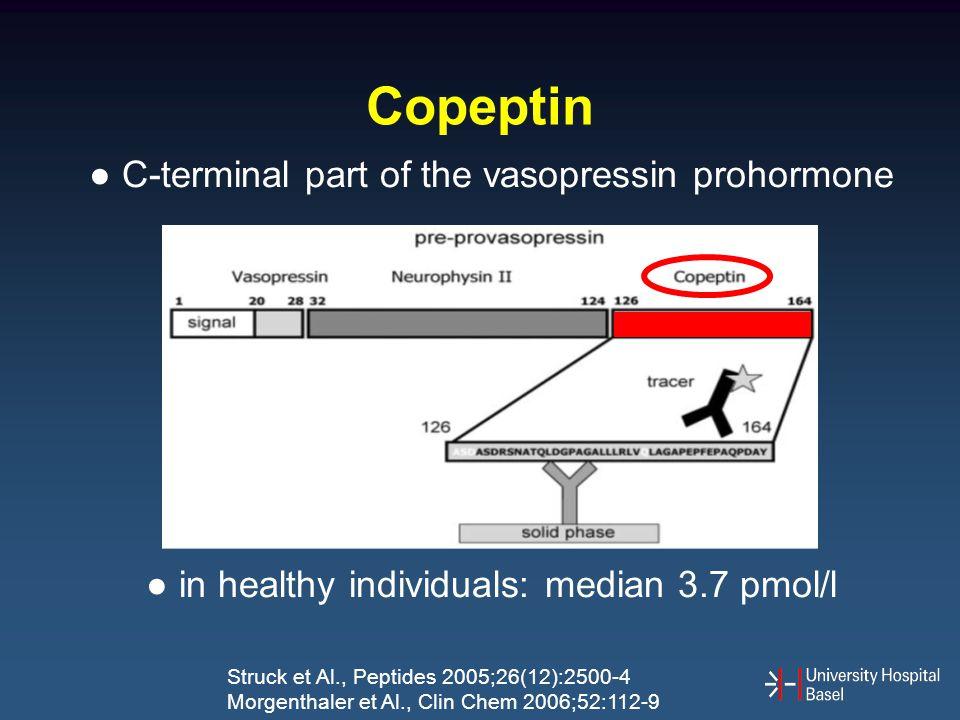 Copeptin ● C-terminal part of the vasopressin prohormone