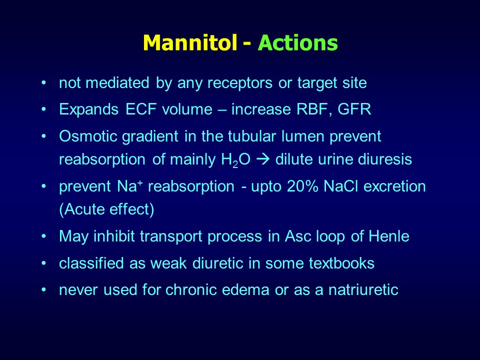 Mannitol - Actions not mediated by any receptors or target site