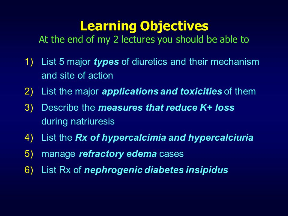 Learning Objectives At the end of my 2 lectures you should be able to