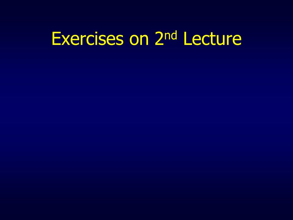 Exercises on 2nd Lecture