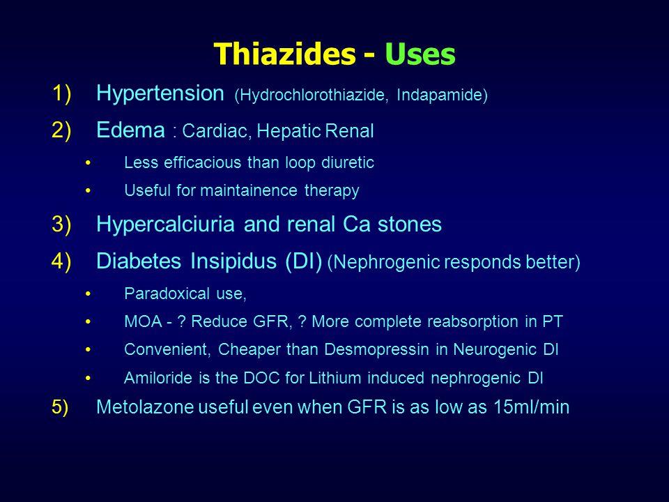 Thiazides - Uses Hypertension (Hydrochlorothiazide, Indapamide)