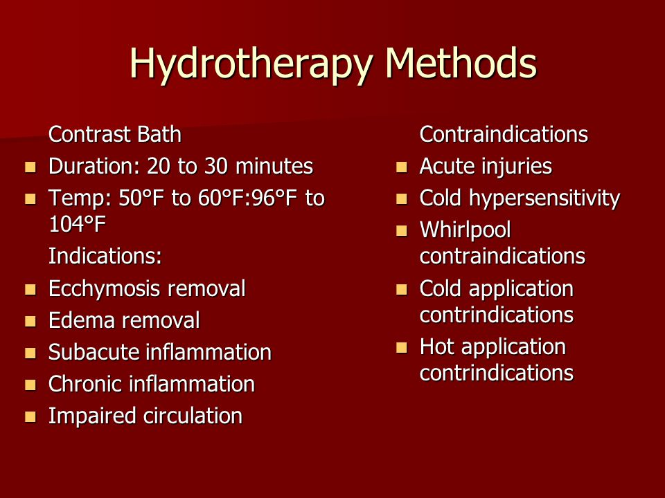 Hydrotherapy Methods Contrast Bath Duration: 20 to 30 minutes