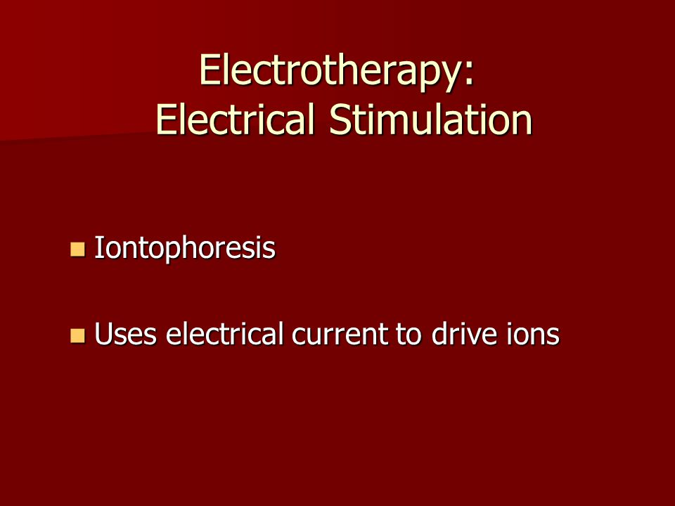 Electrotherapy: Electrical Stimulation