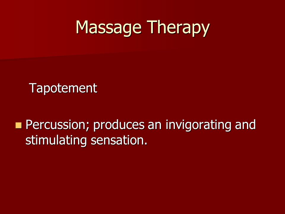 Massage Therapy Tapotement Percussion; produces an invigorating and stimulating sensation.