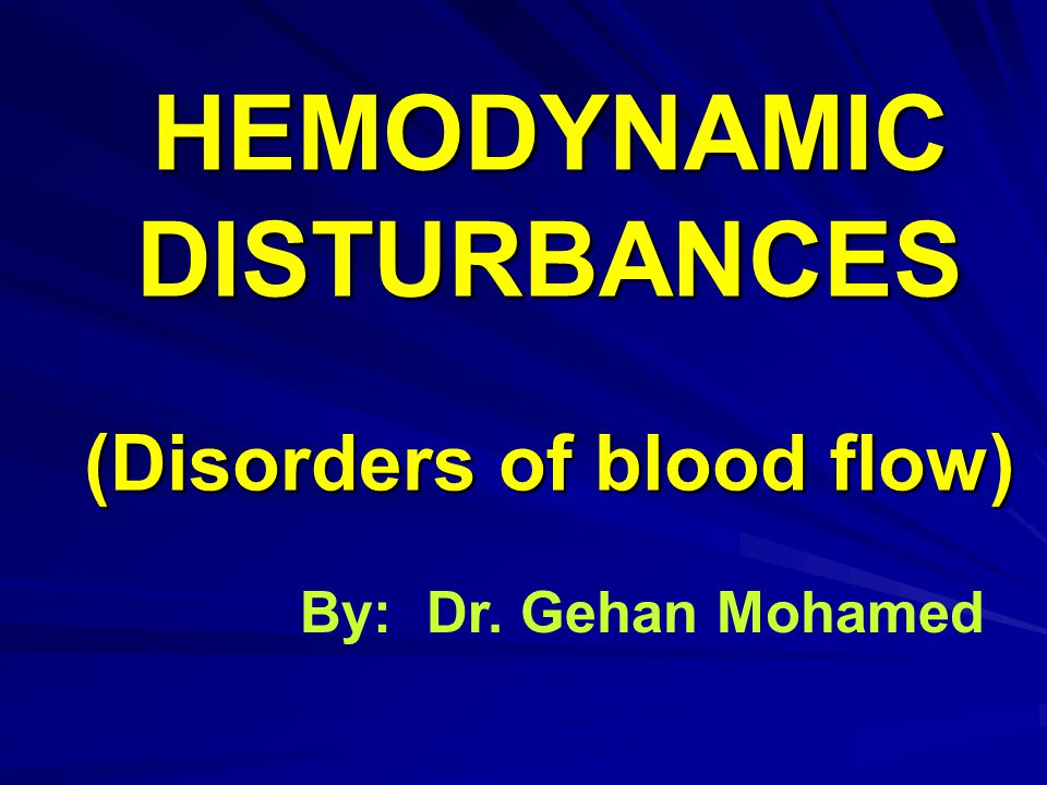 HEMODYNAMIC DISTURBANCES (Disorders of blood flow)