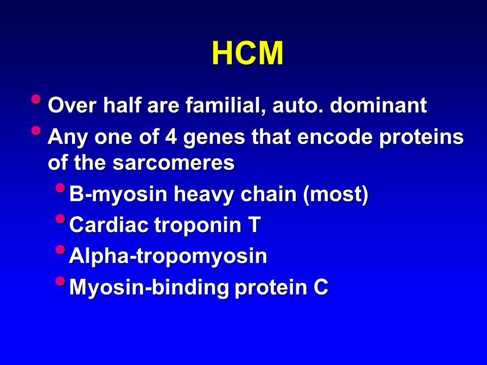 HCM Over half are familial, auto. dominant