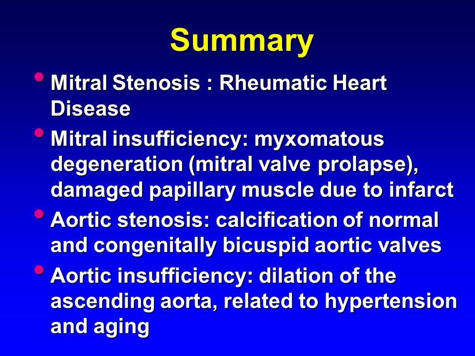 Summary Mitral Stenosis : Rheumatic Heart Disease