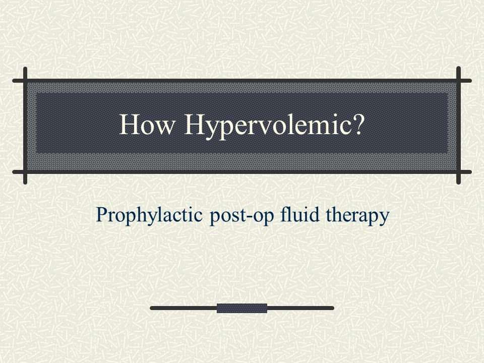 Prophylactic post-op fluid therapy