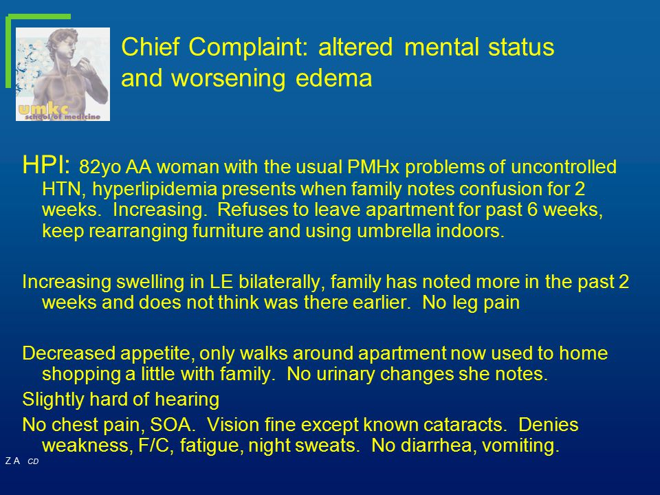 Chief Complaint: altered mental status and worsening edema