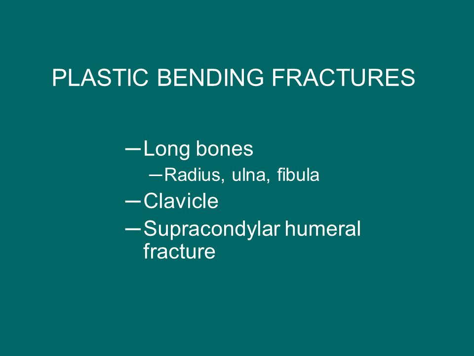 PLASTIC BENDING FRACTURES