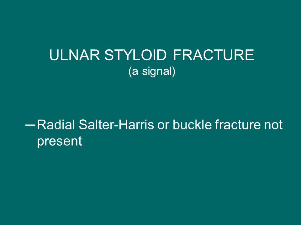 ULNAR STYLOID FRACTURE (a signal)