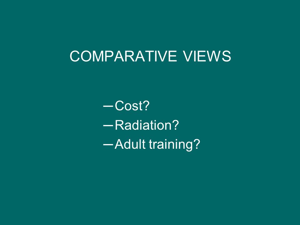 COMPARATIVE VIEWS Cost Radiation Adult training