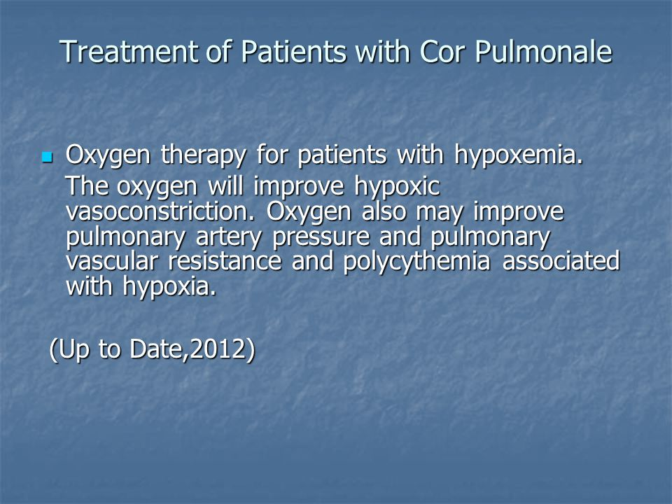 Treatment of Patients with Cor Pulmonale