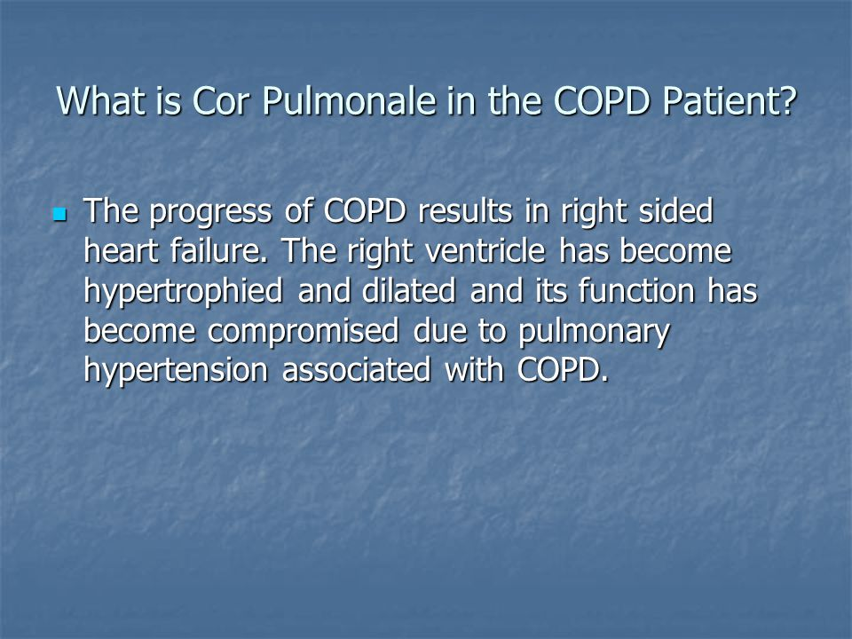 What is Cor Pulmonale in the COPD Patient